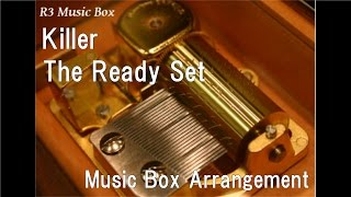 Killer/The Ready Set [Music Box]