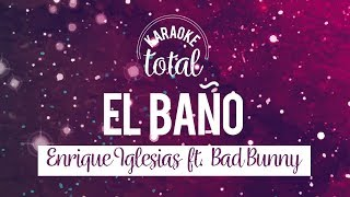 El Baño - Enrique Iglesias Ft. Bad Bunny - Karaoke Version
