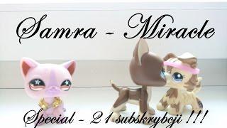 Lps: Samra - Miracle MV ( 21 subskrybcji !!!)