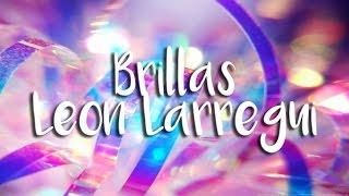Brillas - León Larregui | Letra AUDIO HQ