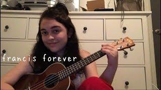 Francis Forever - Mitski (ukulele cover)