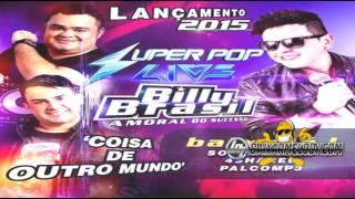 MELODY - BILLY BRASIL - SUPER POP LIVE (COISA DE OUTRO MUNDO) 2015
