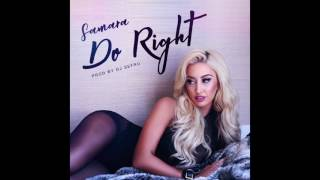 Samara - Do Right (Prod. DJ Sefru)