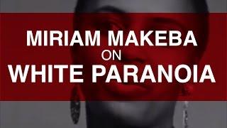 MAKEBA ON WHITE PARANOIA