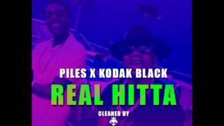 "Piles ft Kodak Black ""Real Hitta"" [Clean]"