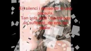 Nomes Tu(Nadie Como Tu En Catalán)-Amaia Montero/La Oreja De Van Gogh Con Letra