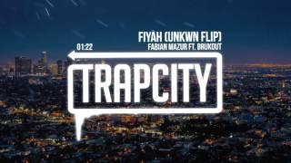 Fabian Mazur Ft. Brukout - Fiyah (UNKWN Flip)