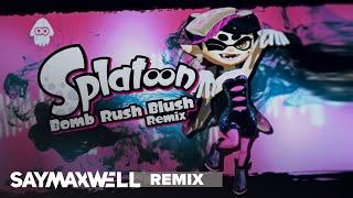 SayMaxWell - Splatoon - Bomb Rush Blush [Remix] ft. MiatriSs