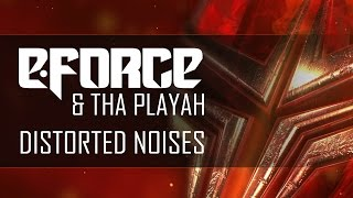 E-Force & Tha Playah - Distorted Noises