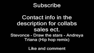 Stevonce - Draw the stars - Andreya Triana (Hip hop remix)