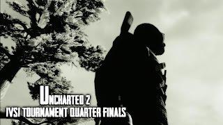 Uncharted 2 1vs1 Tournament Quarter Finals