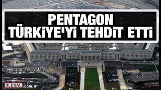 Pentagon, Türkiye'yi tehdit etti