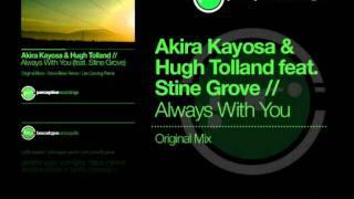Akira Kayosa & Hugh Tolland feat. Stine Grove - Always With You (Original Mix)