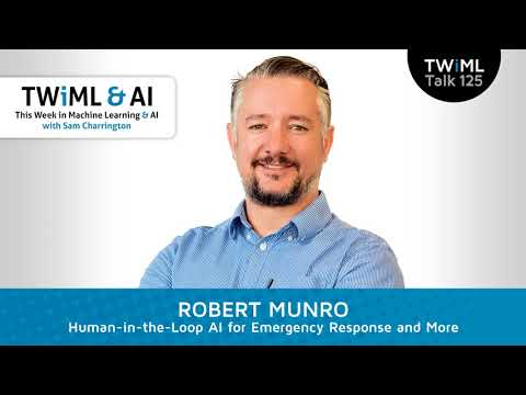 Rob Munro Interview - Human-in-the-Loop AI for Emergency Response & More