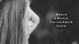 Ahora o nunca- LETRA- Corina Smith