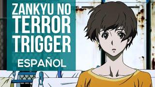 Zankyu No Terror - Trigger - Opening Cover/Fandub Español Latino