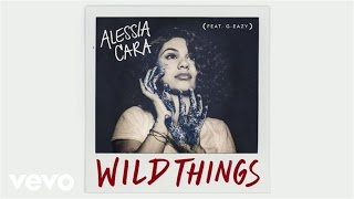 Alessia Cara - Wild Things (Audio) ft. G-Eazy