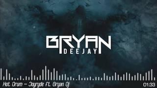 Hot Drum - Joyryde Ft. Bryan DJ