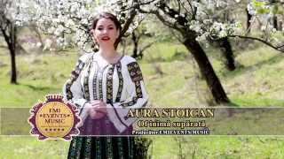 Aura Stoican - Of inima suparata(Official video HD)