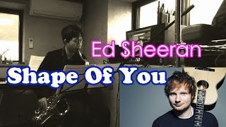 Ed Sheeran - Shape Of You - Tenor Saxophone Cover