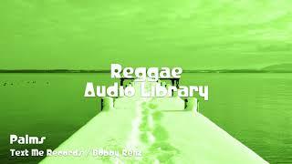 🎵 Palms - Text Me Records / Bobby Renz 🎧 No Copyright Music 🎶 Reggae Music
