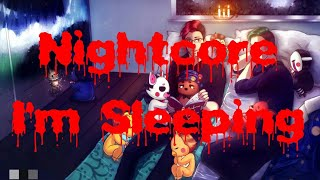 Nightcore - I'M SLEEPING
