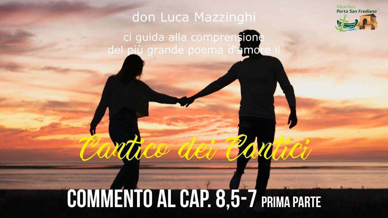 don Luca Mazzinghi – Cantico dei Cantici – 17 – Commento a Ct 8, 5-7 (prima parte)