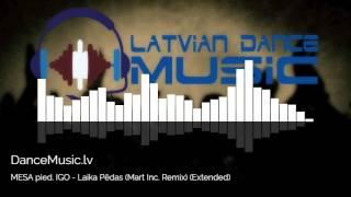 MESA pied. IGO - Laika Pēdas (Mart Inc. Remix) (Extended)