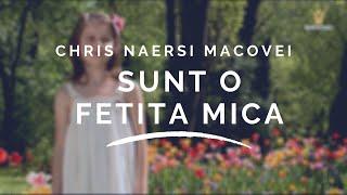 Naersi Chris Macovei - Sunt o fetita mica