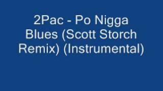 2Pac Po Nigga Blues Scott Storch Remix Instrumental