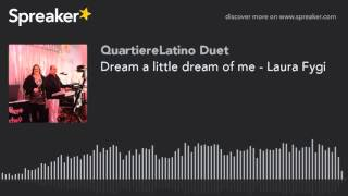 Dream a little dream of me - Laura Fygi (QL cover)