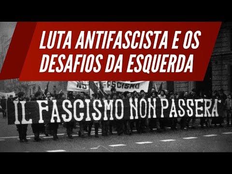 Antifascismo e os desafios da esquerda