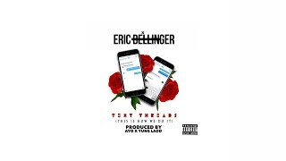 Eric Bellinger - Text Threads