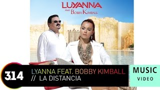 Luyanna feat. Bobby Kimbal - La Distancia (Official Music Video)