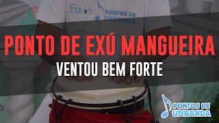 Ponto de Exú Mangueira - Ventou bem forte