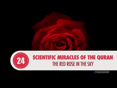 Scientific Miracles of the Quran, 24 - The Red Rose in the Sky