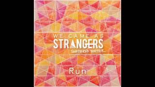 We Came As Strangers - Run [Shattered Matter 2014] WCAS