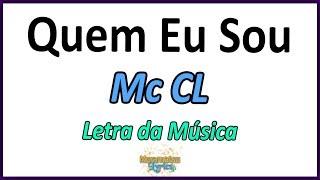 Mc CL - Quem Eu Sou - Letra