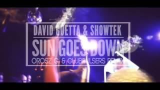 David Guetta & Showtek - Sun Goes Down (OroszG. & ClubPulsers Remix)