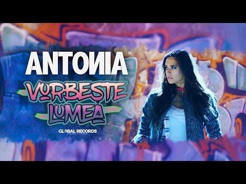 ANTONIA - Vorbeste Lumea