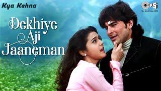 Dekhiye Aji Jaaneman - Kya Kehna   Saif Ali Khan & Preity Zinta   Alka Yagnik & Udit Narayan