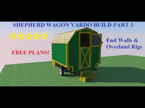 Shepherd Wagon Build Part 3: End Walls and Overlander Rigs