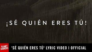 Planetshakers feat Su Presencia - 'Sé Quién Eres Tú' | Official Lyric Video