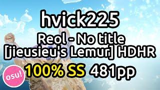 hvick225 | Reol - No title [jieusieu's Lemur] | HDHR SS 481pp | Live Spectate
