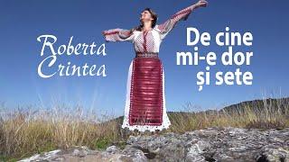 Roberta Crintea-De cine mi-e dor și sete NOU
