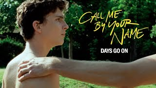 Elio & Oliver | Call Me By Your Name | Days Go On (SPOILERS)