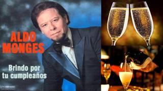 Aldo Monges - Brindo por tu cumpleaños (letra)