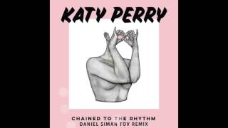 Katy Perry - Chained To The Rhythm (Daniel Siman Tov Remix)
