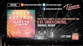 Gareth Emery & W&W vs. Alesso & Calvin Harris - U vs. Under Control (Hardwell Mashup)