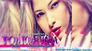 Toma Toma (Mega Francesita) (Extended Version) Versión Dj 2k17 Prod  By Dj Carlos Bolivar VZLA REMIX